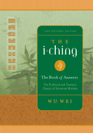 The I Ching: The Book of Answers